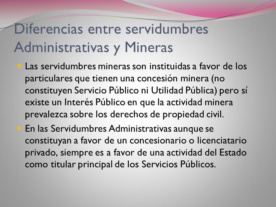 Diferencias entre Servidumbre Civil y Administrativa A diferencia de la servidumbre civil, la administrativa requiere –independientemente de que exist