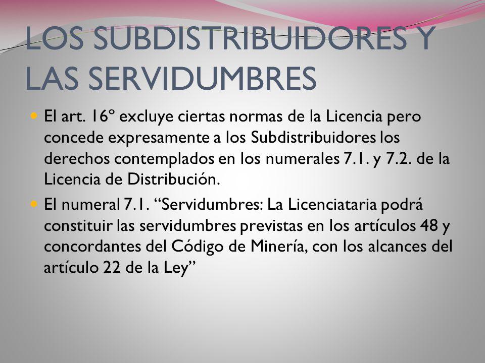 LOS SUBDISTRIBUIDORES Y LAS SERVIDUMBRES LA RESOLUCIÓN ENARGAS Nº 35/93 ESTABLECE EN EL ART. 15º QUE: -LOS SUBDISTRIBUIDORES SE RIGEN POR LAS REGLAS B