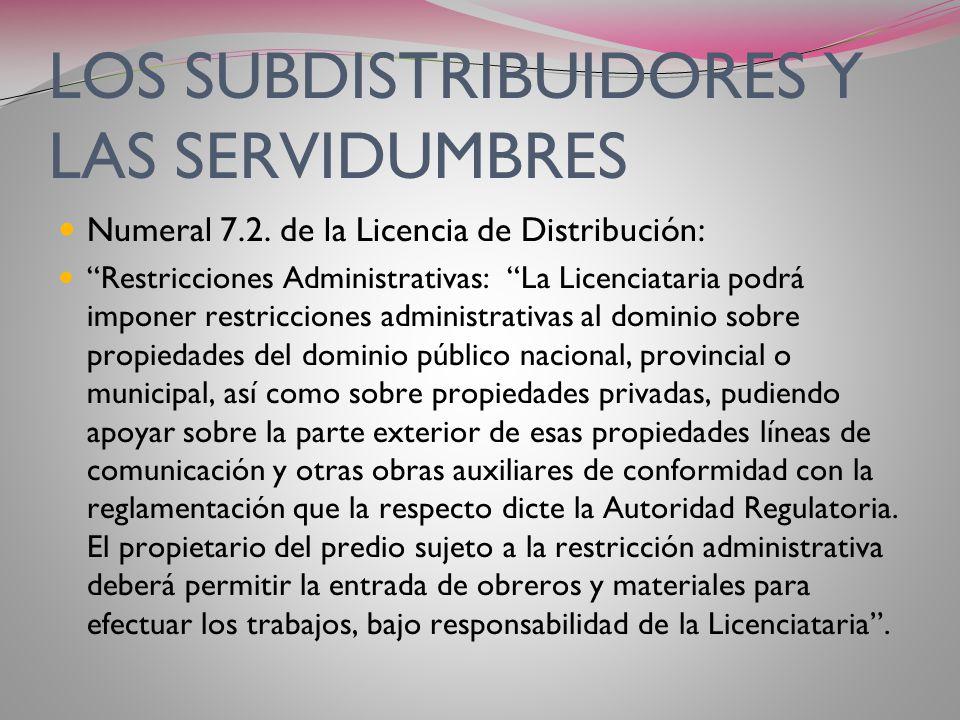 LOS SUBDISTRIBUIDORES Y LAS SERVIDUMBRES El art. 16º excluye ciertas normas de la Licencia pero concede expresamente a los Subdistribuidores los derec