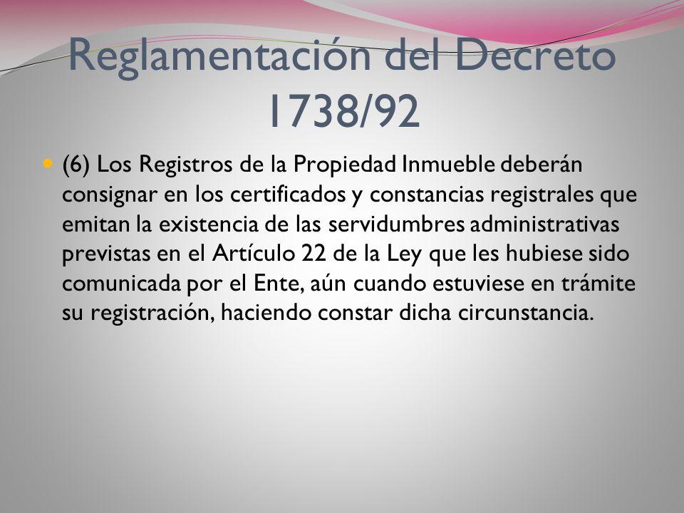 Reglamentación del Decreto 1738/92 Dicho Decreto, reglamentario de la Ley 24.076, establece respecto del Art. 22º de dicha ley una serie de reglamenta