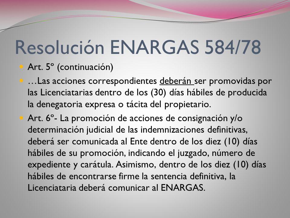 Resolución ENARGAS 584/98 Art. 5º- Los montos provisorios determinados por el ENARGAS, serán notificados en forma fehaciente por la Licenciataria al p