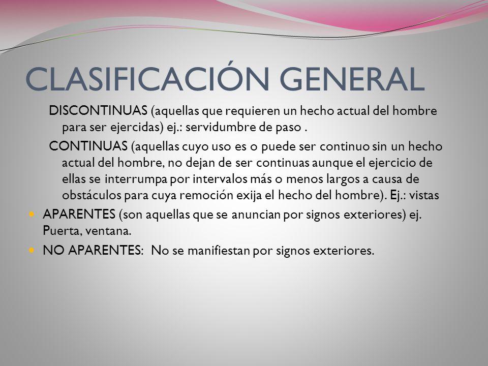 CLASIFICACIÓN GENERAL PERSONALES (se establecen exclusivamente a favor de una persona física o jurídica). REALES (vincula dos inmuebles independientem