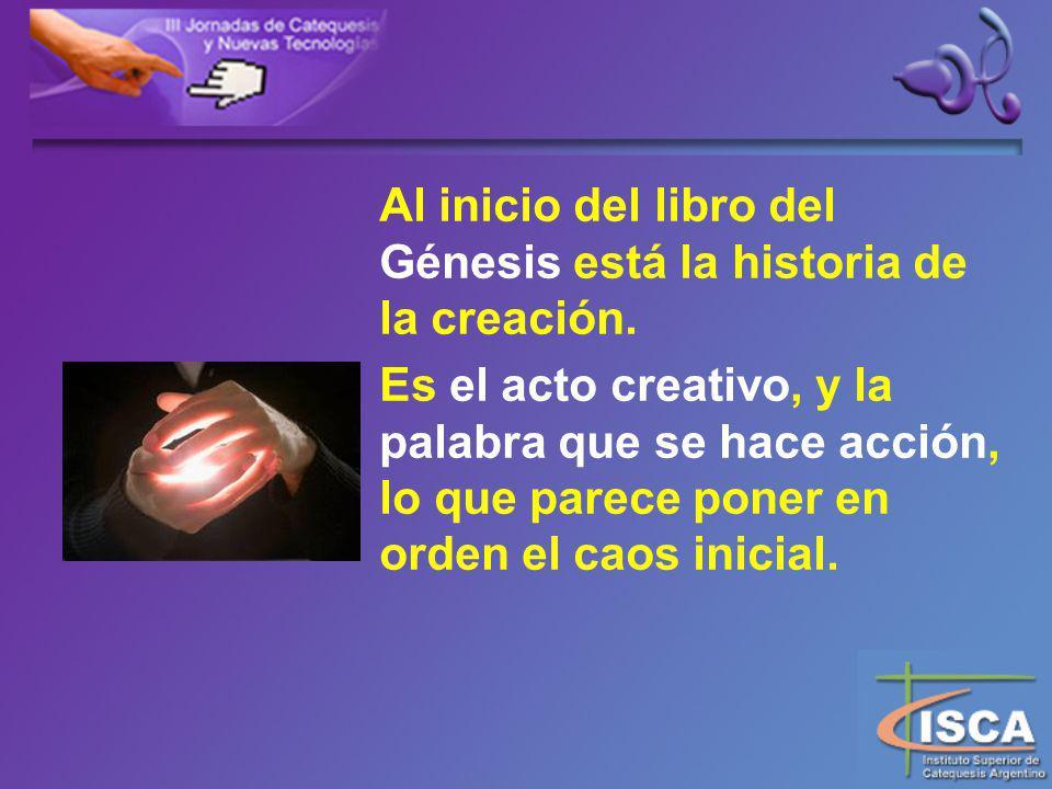 Al inicio del libro del Génesis está la historia de la creación.