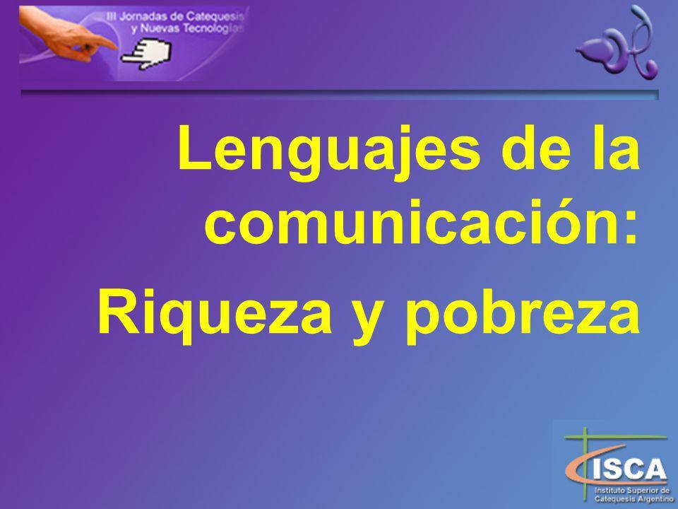 Lenguajes de la comunicación: Riqueza y pobreza