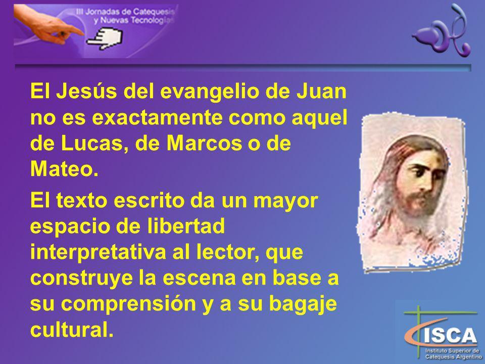 El Jesús del evangelio de Juan no es exactamente como aquel de Lucas, de Marcos o de Mateo.