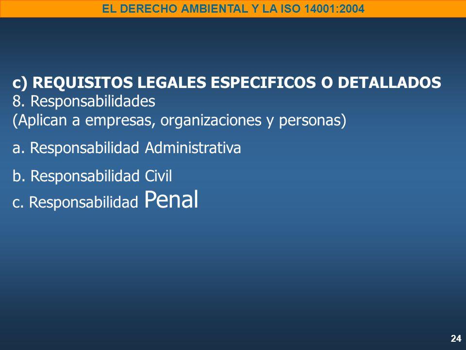 24 EL DERECHO AMBIENTAL Y LA ISO 14001:2004 c) REQUISITOS LEGALES ESPECIFICOS O DETALLADOS 8.