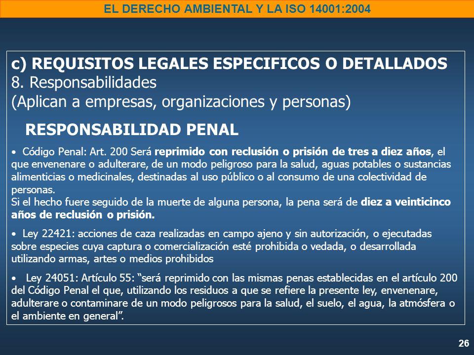 26 EL DERECHO AMBIENTAL Y LA ISO 14001:2004 c) REQUISITOS LEGALES ESPECIFICOS O DETALLADOS 8.