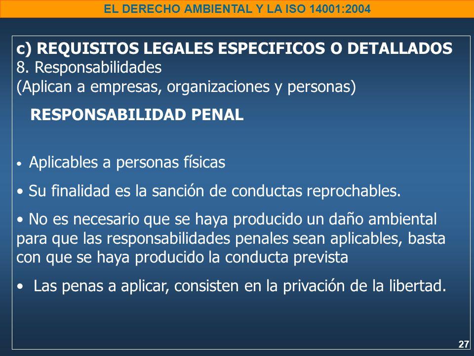 27 EL DERECHO AMBIENTAL Y LA ISO 14001:2004 c) REQUISITOS LEGALES ESPECIFICOS O DETALLADOS 8.