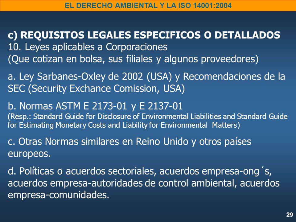 29 EL DERECHO AMBIENTAL Y LA ISO 14001:2004 c) REQUISITOS LEGALES ESPECIFICOS O DETALLADOS 10.