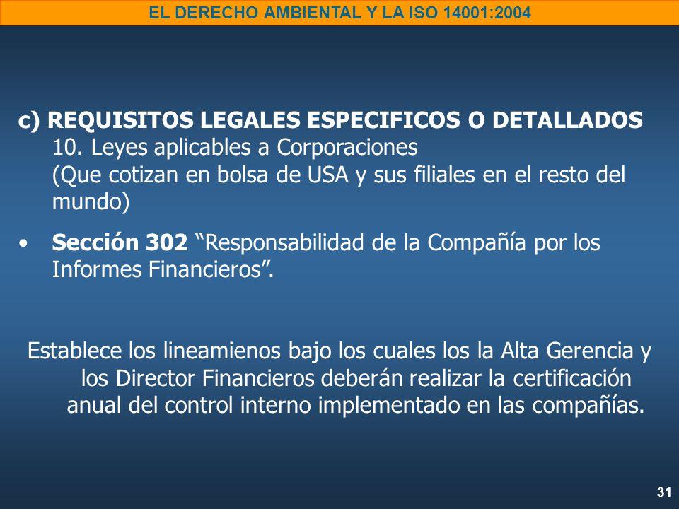 31 EL DERECHO AMBIENTAL Y LA ISO 14001:2004 c) REQUISITOS LEGALES ESPECIFICOS O DETALLADOS 10.
