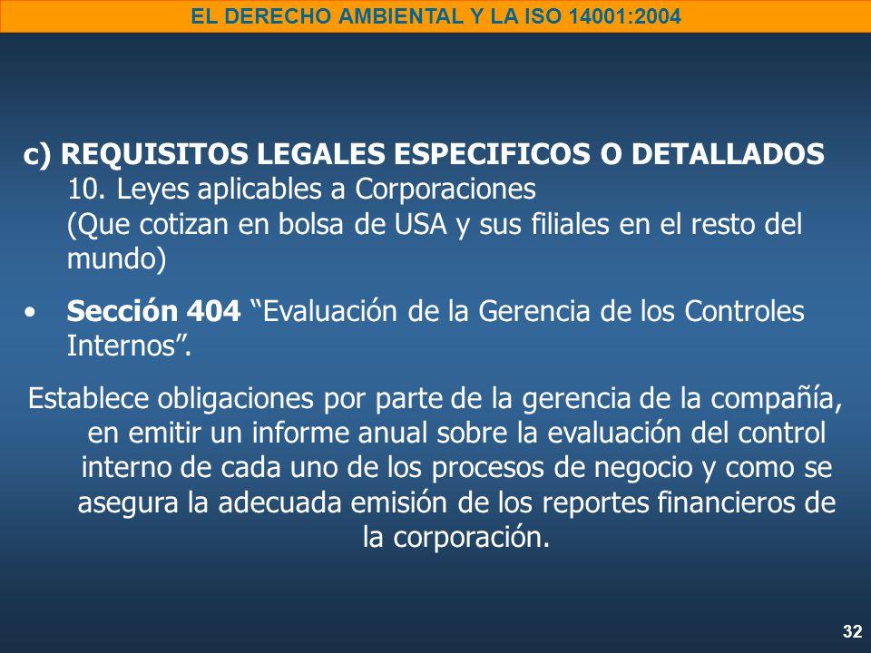 32 EL DERECHO AMBIENTAL Y LA ISO 14001:2004 c) REQUISITOS LEGALES ESPECIFICOS O DETALLADOS 10.