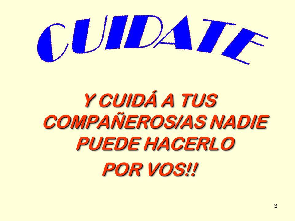 3 Y CUIDÁ A TUS COMPAÑEROS/AS NADIE PUEDE HACERLO POR VOS!! Y CUIDÁ A TUS COMPAÑEROS/AS NADIE PUEDE HACERLO POR VOS!!