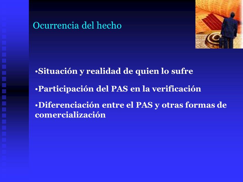 Ocurrencia del hecho Situación y realidad de quien lo sufre Participación del PAS en la verificación Diferenciación entre el PAS y otras formas de com