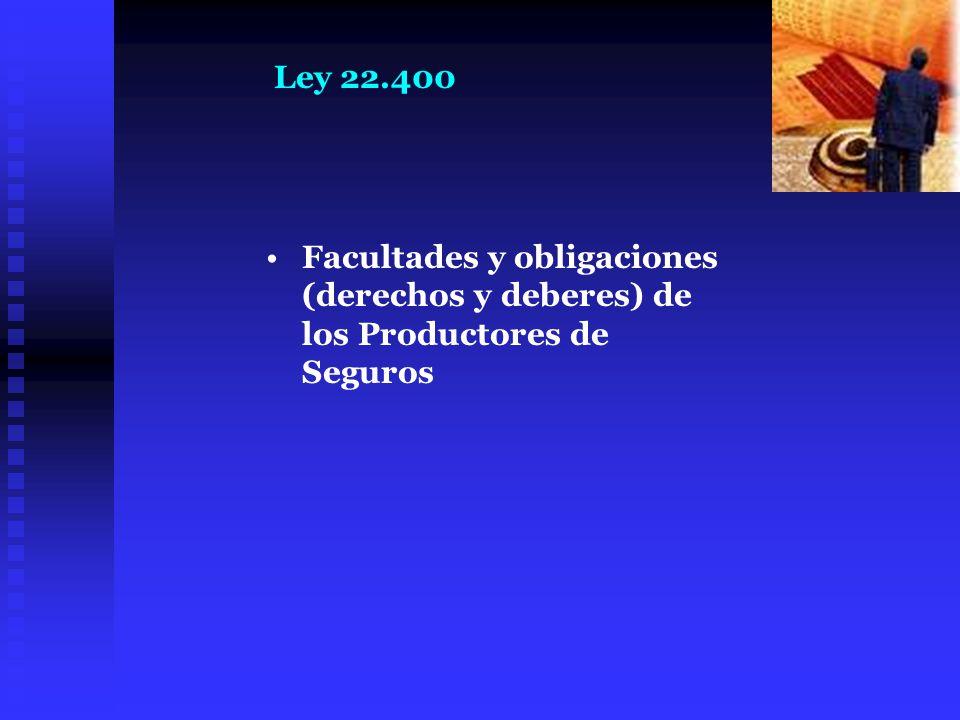 Facultades y obligaciones (derechos y deberes) de los Productores de Seguros Ley 22.400