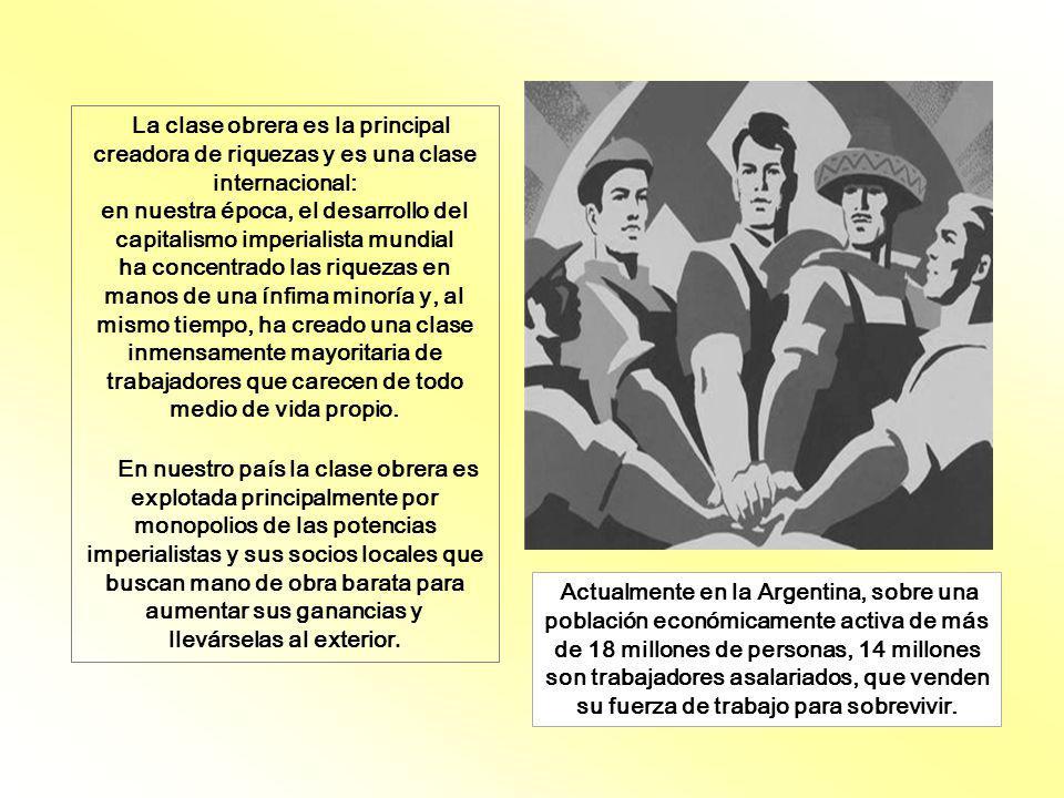 Actualmente en la Argentina, sobre una población económicamente activa de más de 18 millones de personas, 14 millones son trabajadores asalariados, qu