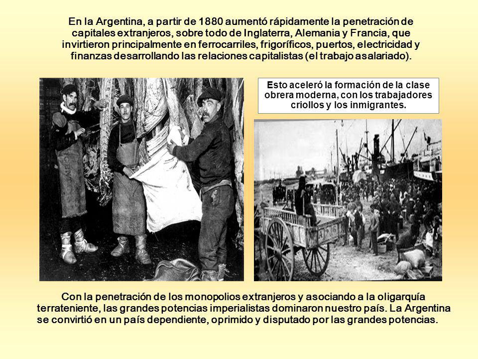 Esto aceleró la formación de la clase obrera moderna, con los trabajadores criollos y los inmigrantes. En la Argentina, a partir de 1880 aumentó rápid