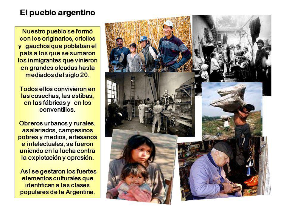 Nuestro pueblo se formó con los originarios, criollos y gauchos que poblaban el país a los que se sumaron los inmigrantes que vinieron en grandes olea