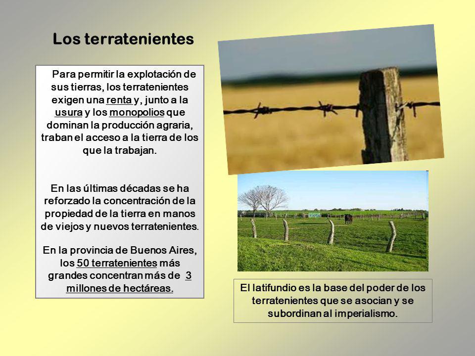 Para permitir la explotación de sus tierras, los terratenientes exigen una renta y, junto a la usura y los monopolios que dominan la producción agrari