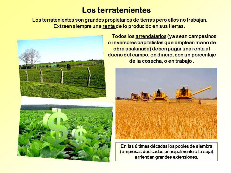 Los terratenientes Todos los arrendatarios (ya sean campesinos o inversores capitalistas que emplean mano de obra asalariada) deben pagar una renta al