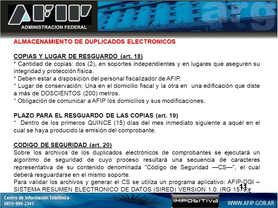 ALMACENAMIENTO DE DUPLICADOS ELECTRONICOS COPIAS Y LUGAR DE RESGUARDO (art. 18) * Cantidad de copias: dos (2), en soportes independientes y en lugares