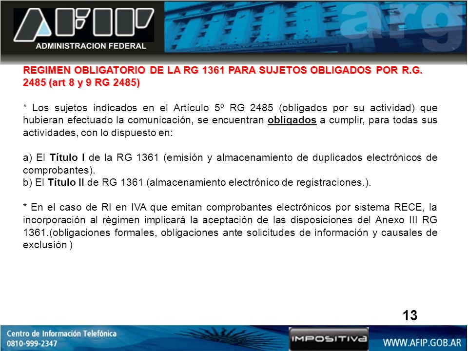 REGIMEN OBLIGATORIO DE LA RG 1361 PARA SUJETOS OBLIGADOS POR R.G. 2485 (art 8 y 9 RG 2485) * Los sujetos indicados en el Artículo 5º RG 2485 (obligado