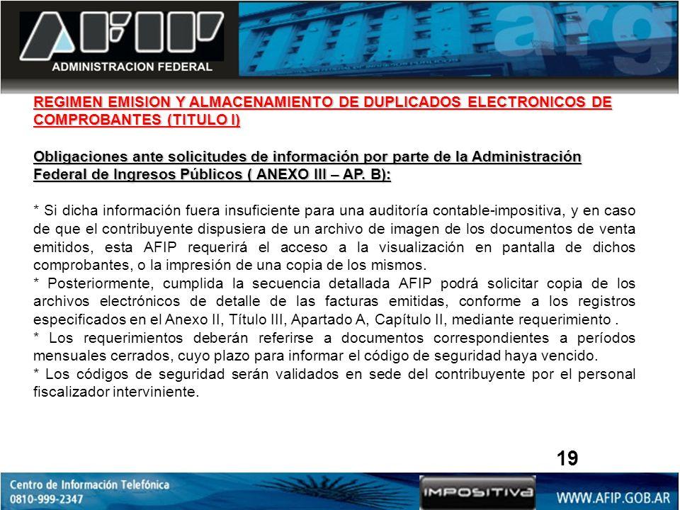 REGIMEN EMISION Y ALMACENAMIENTO DE DUPLICADOS ELECTRONICOS DE COMPROBANTES (TITULO I) Obligaciones ante solicitudes de información por parte de la Ad