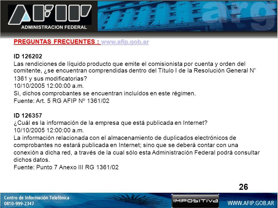 PREGUNTAS FRECUENTES : www.afip.gob.ar www.afip.gob.ar ID 126202 Las rendiciones de líquido producto que emite el comisionista por cuenta y orden del