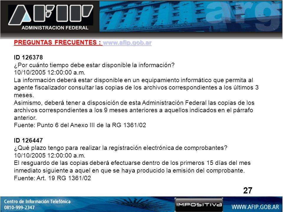 PREGUNTAS FRECUENTES : www.afip.gob.ar www.afip.gob.ar ID 126378 ¿Por cuánto tiempo debe estar disponible la información.