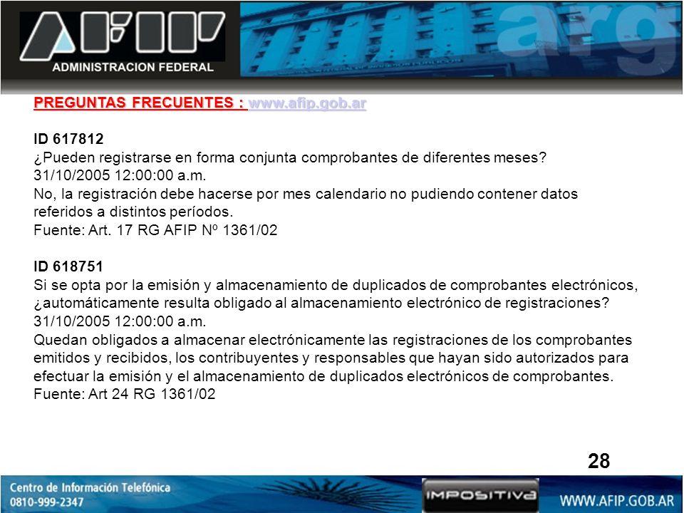 PREGUNTAS FRECUENTES : www.afip.gob.ar www.afip.gob.ar ID 617812 ¿Pueden registrarse en forma conjunta comprobantes de diferentes meses? 31/10/2005 12