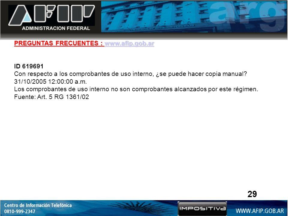 PREGUNTAS FRECUENTES : www.afip.gob.ar www.afip.gob.ar ID 619691 Con respecto a los comprobantes de uso interno, ¿se puede hacer copia manual? 31/10/2