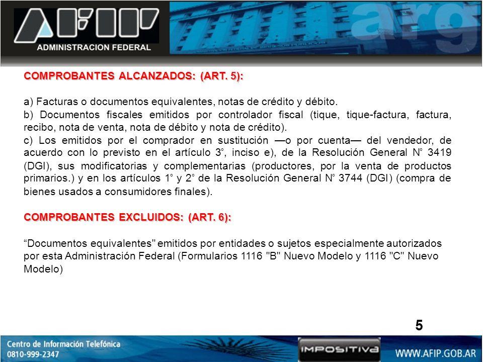 COMPROBANTES ALCANZADOS: (ART.