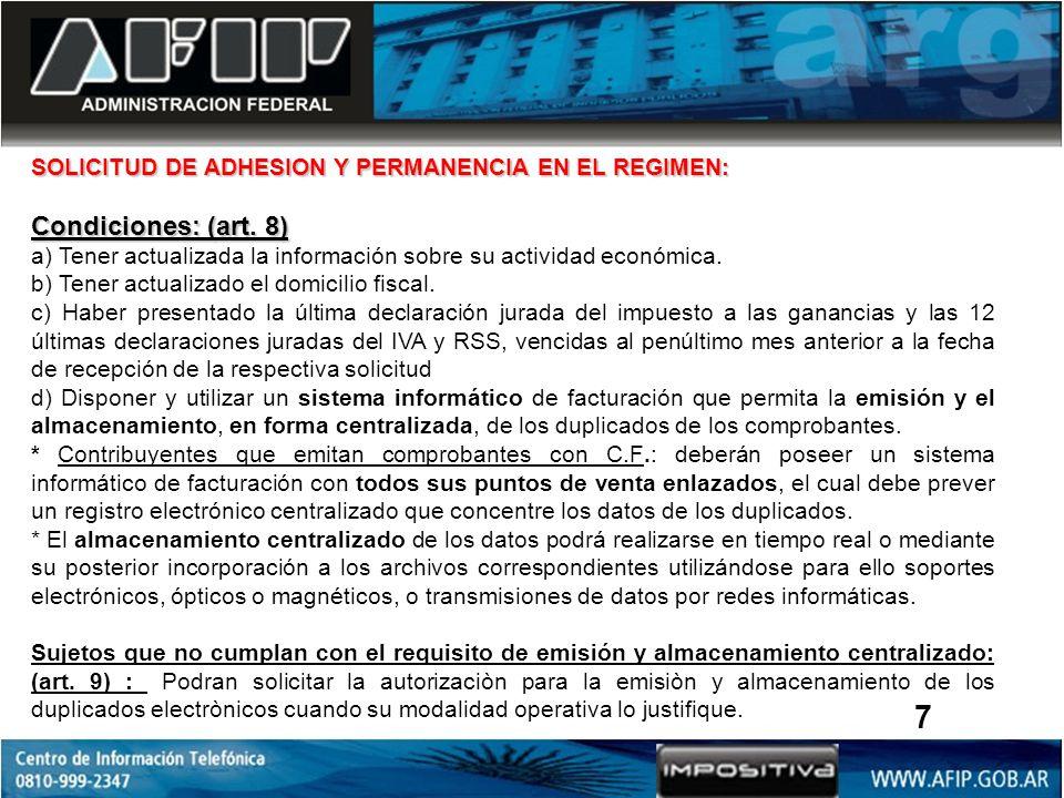SOLICITUD DE ADHESION Y PERMANENCIA EN EL REGIMEN: Condiciones: (art. 8) a) Tener actualizada la información sobre su actividad económica. b) Tener ac