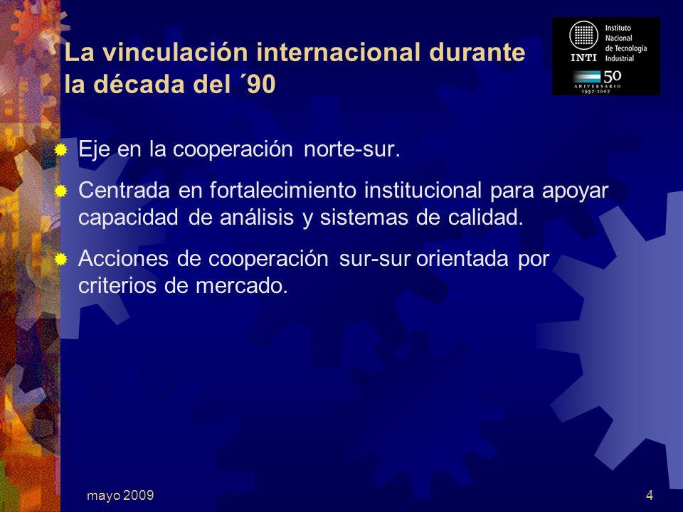 mayo 20094 La vinculación internacional durante la década del ´90 Eje en la cooperación norte-sur.