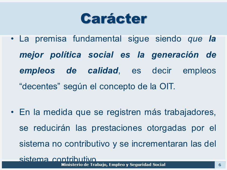 Carácter La premisa fundamental sigue siendo que la mejor política social es la generación de empleos de calidad, es decir empleos decentes según el c