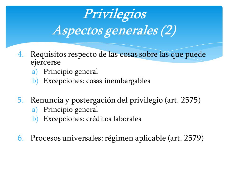 4.Requisitos respecto de las cosas sobre las que puede ejercerse a)Principio general b)Excepciones: cosas inembargables 5.Renuncia y postergación del