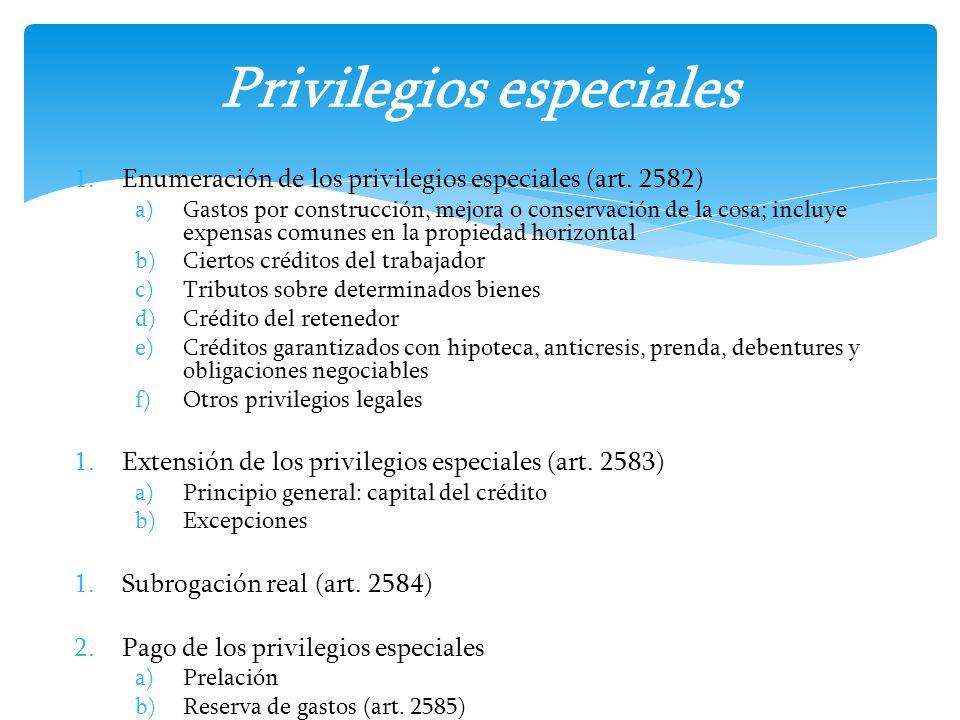 1.Enumeración de los privilegios especiales (art. 2582) a)Gastos por construcción, mejora o conservación de la cosa; incluye expensas comunes en la pr