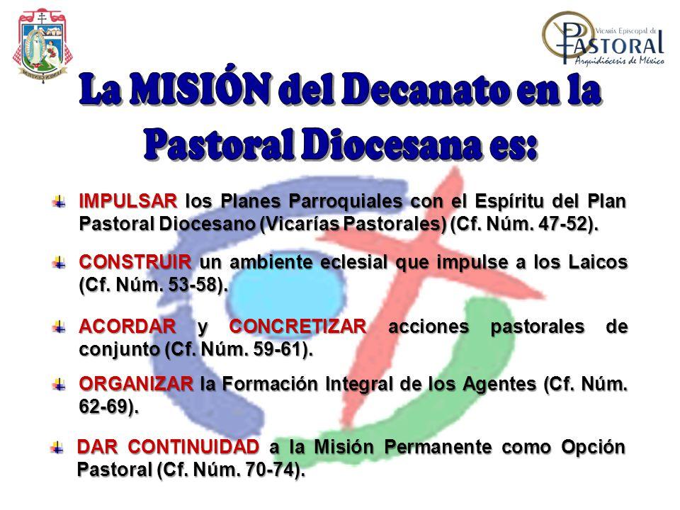 IMPULSAR los Planes Parroquiales con el Espíritu del Plan Pastoral Diocesano (Vicarías Pastorales) (Cf. Núm. 47-52). CONSTRUIR un ambiente eclesial qu