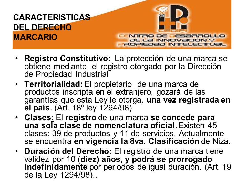 Registro Constitutivo: La protección de una marca se obtiene mediante el registro otorgado por la Dirección de Propiedad Industrial Territorialidad: El propietario de una marca de productos inscripta en el extranjero, gozará de las garantías que esta Ley le otorga, una vez registrada en el país.