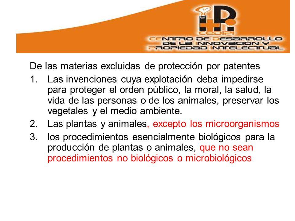 De las materias excluidas de protección por patentes 1.Las invenciones cuya explotación deba impedirse para proteger el orden público, la moral, la salud, la vida de las personas o de los animales, preservar los vegetales y el medio ambiente.