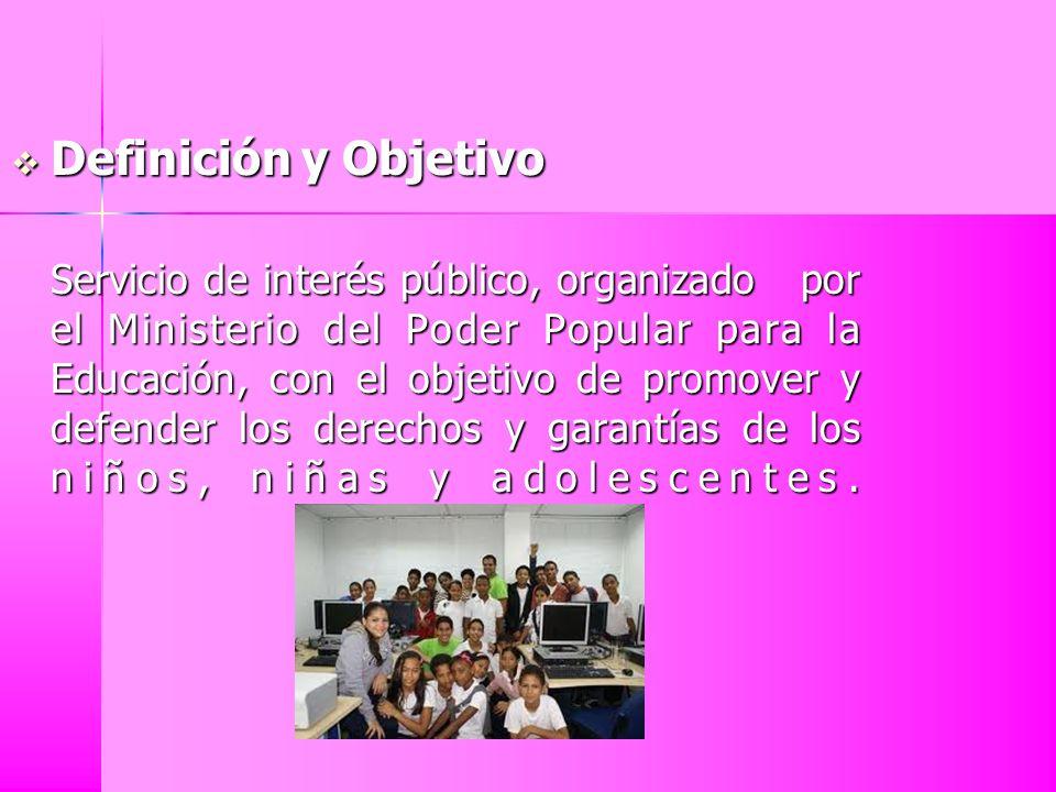 Definición y Objetivo Servicio de interés público, organizado por el Ministerio del Poder Popular para la Educación, con el objetivo de promover y def