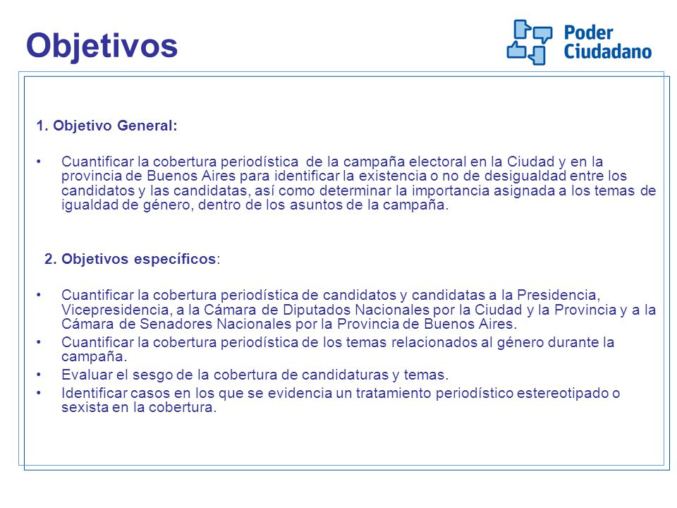 1. Objetivo General: Cuantificar la cobertura periodística de la campaña electoral en la Ciudad y en la provincia de Buenos Aires para identificar la