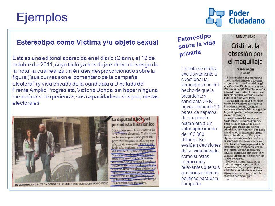 Ejemplos Estereotipo como Victima y/u objeto sexual Esta es una editorial aparecida en el diario (Clarín), el 12 de octubre del 2011, cuyo titulo ya n