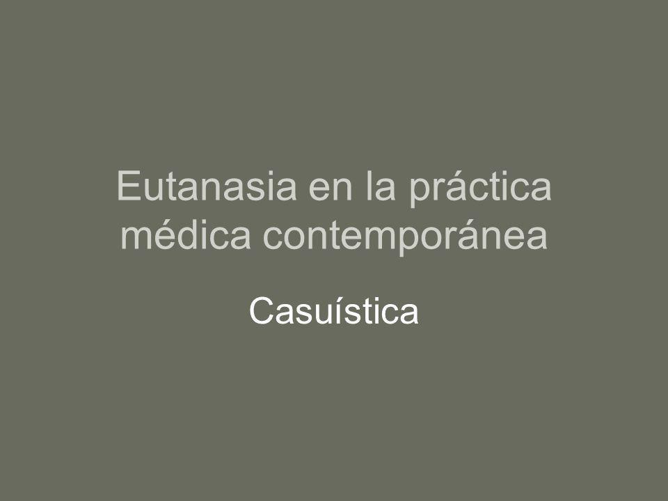 Eutanasia en la práctica médica contemporánea Casuística