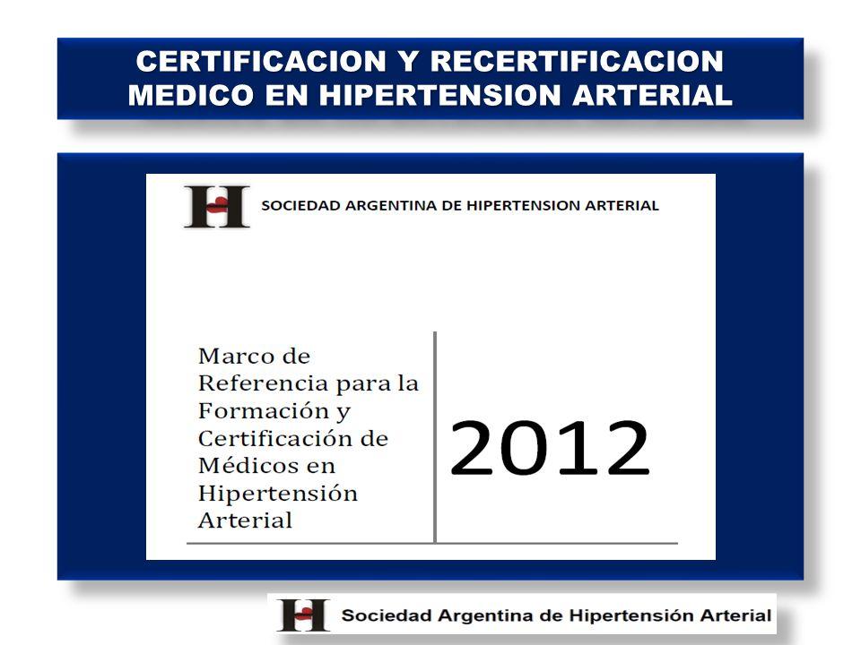 CERTIFICACION Y RECERTIFICACION MEDICO EN HIPERTENSION ARTERIAL CERTIFICACION Y RECERTIFICACION MEDICO EN HIPERTENSION ARTERIAL