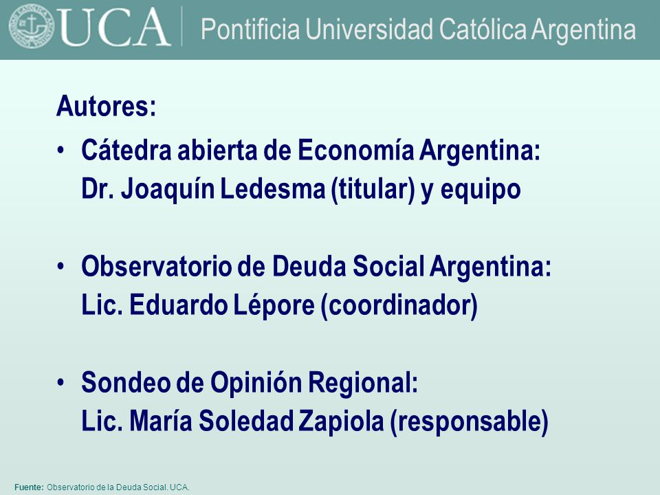 Fuente: Observatorio de la Deuda Social. UCA. Autores: Cátedra abierta de Economía Argentina: Dr.