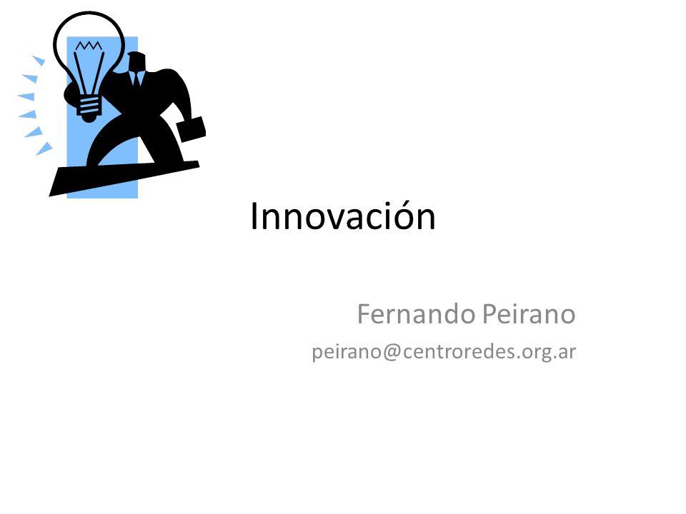 Innovación Fernando Peirano peirano@centroredes.org.ar