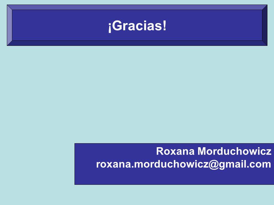 Roxana Morduchowicz roxana.morduchowicz@gmail.com ¡Gracias!