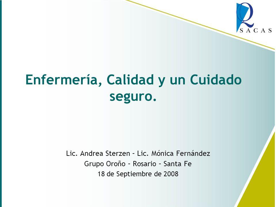 Enfermería, Calidad y un Cuidado seguro.Lic. Andrea Sterzen – Lic.