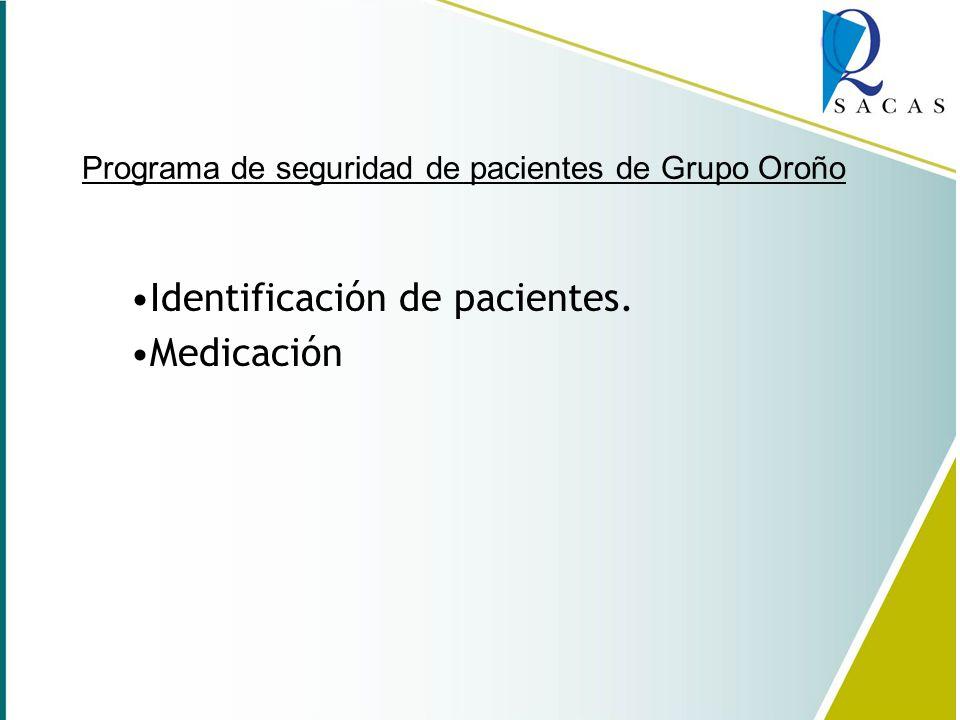 Identificación de pacientes. Medicación Programa de seguridad de pacientes de Grupo Oroño