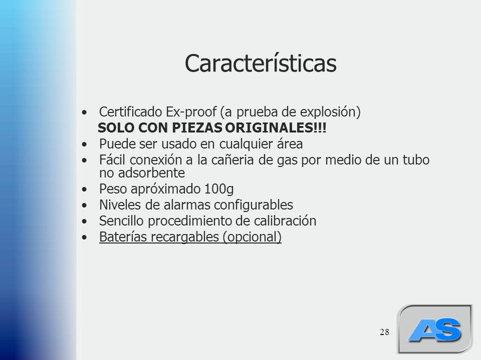 28 Características Certificado Ex-proof (a prueba de explosión) SOLO CON PIEZAS ORIGINALES!!! Puede ser usado en cualquier área Fácil conexión a la ca